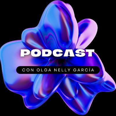 Podcast Olga Nelly García. Programas de radio.